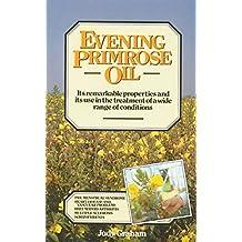 Evening Primrose Oil by Judy Graham (1989-03-01)