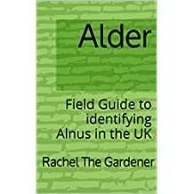 Alder: Field Guide to identifying Alnus in the UK (The Cribs Book 2)