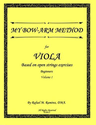 My Bow-Arm Method for Viola: Beginners. Volume 1