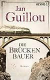 Die Brückenbauer: Roman (Brückenbauer-Serie 1) von Jan Guillou