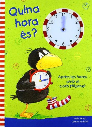 Quina hora és?: Aprèn les hores amb el corb Mitjonet!
