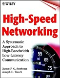 High–Speed Networking: A Systematic Approach to High–Bandwidth Low–Latency Communication (Networking Council)