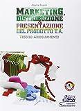 Marketing, distribuzione & presentazione del prodotto. Tessile abbigliamento. Con e-book. Con espansione online. Per gli Ist. tecnici e professionali