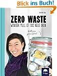 Zero Waste: Weniger Müll ist das neue...