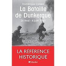 La Bataille de Dunkerque 26 mai-4 juin 1940: 26 mai - 4 juin 1940