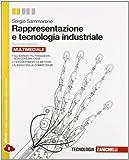 Rapppresentazione e tecnologia industriale. Per le Scuole superiori. Con e-book. Con espansione online