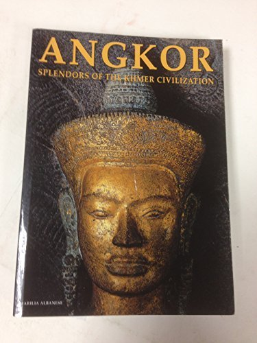 Angkor - Splendors of the Khmer Civilization by Marilia Albanese (1996-01-01)