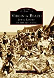 Virginia Beach: Jewel Resort of the Atlantic (VA) (Images of America) by Amy Waters Yarsinske (1998-02-01)