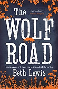 The Wolf Road by [Lewis, Beth]