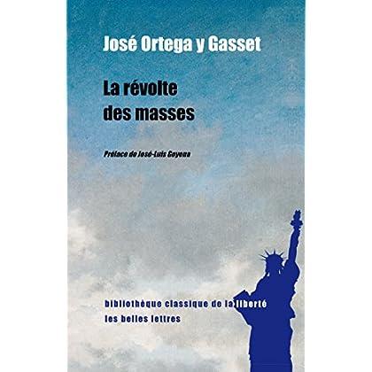 La Révolte des masses (Bibliothèque classique de la liberté t. 17)