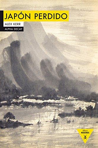 JAPON PERDIDO (Héroes Modernos) por Alex Kerr