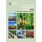 Rapport Sur Le Commerce Mondial 2010/Report/Ratio on the World Commerce 2010: Le Commerce Des Ressources Naturelles