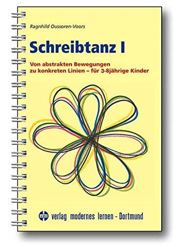 Schreibtanz, Bd.1, Von abstrakten Bewegungen zu konkreten Linien für 3-8jährige Kinder, m. Audio-CD