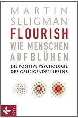 Flourish - Wie Menschen aufblühen: Die Positive Psychologie des gelingenden Lebens (German Edition) Kindle Edition