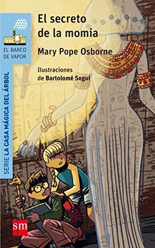 El secreto de la momia (Barco de Vapor Azul) por Mary Pope Osborne