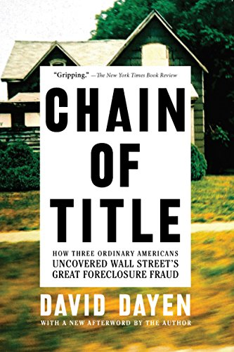 Chain of Title: How Three Ordinary Americans Uncovered Wall Street's Great Foreclosure Fraud (English Edition)