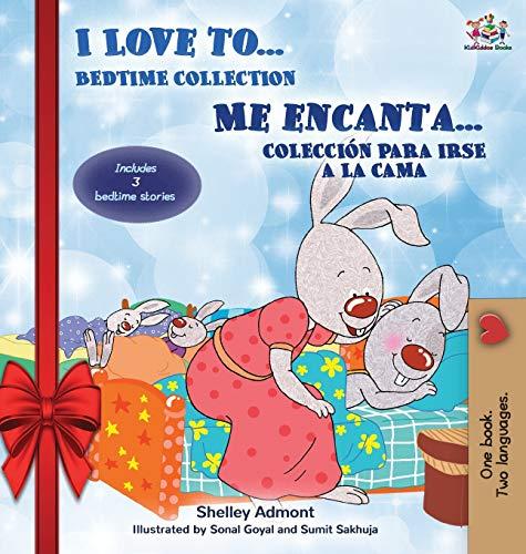I Love to... Me encanta... Holiday Edition: Bedtime Collection Coleccion para irse a la cama (English Spanish Bilingual Edition) (English Spanish Bilingual Collection)