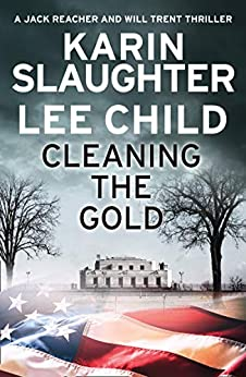 Cleaning the Gold (English Edition) van [Slaughter, Karin, Child, Lee]