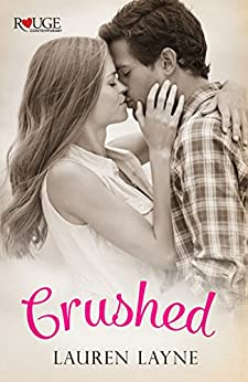 Crushed: A Rouge Contemporary Romance by [Layne, Lauren]