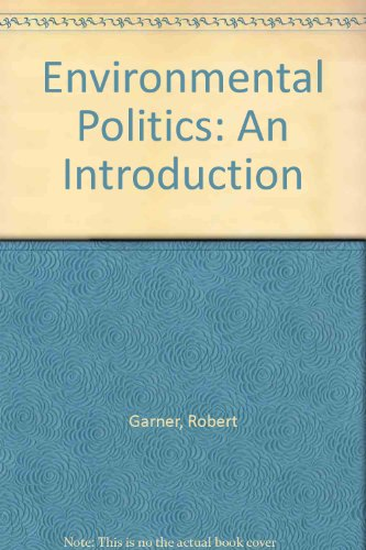 Environmental Politics: An Introduction (Contemporary Political Studies)