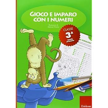 Gioco E Imparo Con I Numeri. Quaderno. Per La 3ª Classe Elementare