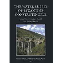 The Water Supply of Byzantine Constantinople (JRS Monograph)
