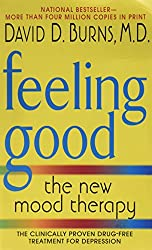 Feeling Good: The New Mood Therapy [Mass Market Paperback] by Burns, David D.