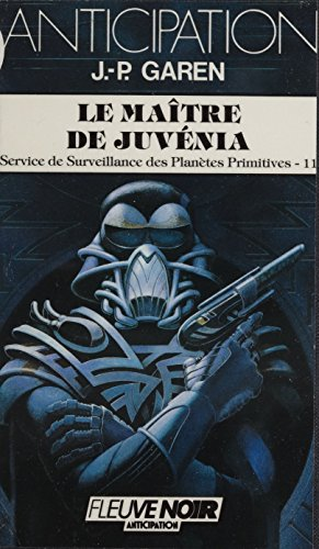 service-de-surveillance-des-planetes-primitives-11-le-maitre-de-juvenia-anticipation-french-edition