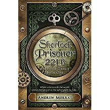 Sherlock - Prisoner 221B: A detective adventure for children aged 9-12 (The Sherlock Darkly Detective Series Book 1) (English Edition)