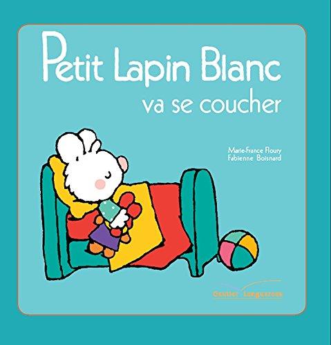 Petit Lapin Blanc va se coucher par Marie-France Floury