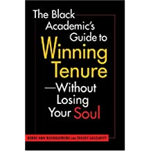 The Black Academic's Guide to Winning Tenure: Without Losing Your Soul