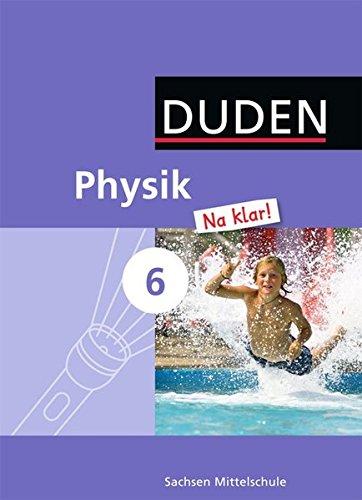Physik Na klar! - Mittelschule Sachsen: 6. Schuljahr - Schülerbuch
