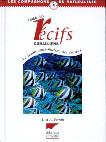 Le guide des récifs coralliens par Ferrari