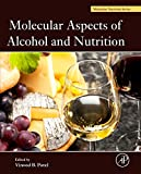 Molecular Aspects of Alcohol and Nutrition: A Volume in the Molecular Nutrition Series