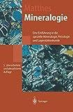Mineralogie: Eine Einführung in die spezielle Mineralogie, Petrologie und Lagerstättenkunde - Siegfried Matthes