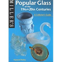 Miller's Popular Glass of the 19th and 20th Centuries: A Collector's Guide (Miller's Collector's Guides)