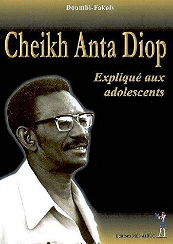 Cheikh Anta Diop Explique aux Adolescents