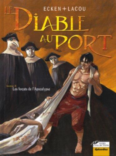 Le Diable au port, tome 3 : Les Forcats de l'apocalypse