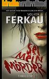 Sei mein Mörder: Thriller (Buch 2 von 3)