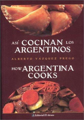 asi-cocinan-los-argentinos-how-argentina-cooks