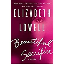 Beautiful Sacrifice: A Novel by Elizabeth Lowell (2012-05-22)