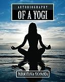 Autobiography of a Yogi by Paramahansa Yogananda (2012-12-27)