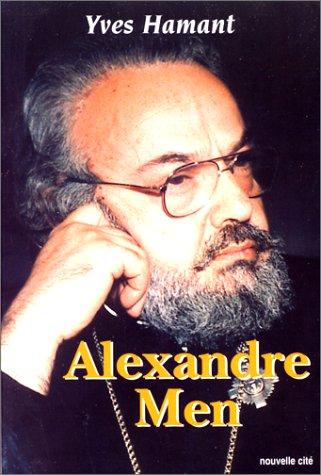 Vie d'Alexandre Men par Y. Hamant