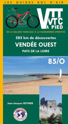 VTT, VTC à pied - Vendée Ouest Pays de la Loire : de la balade familiale à la randonnée sportive 585 kms de découvertes