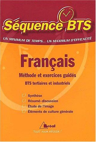 Français BTS tertiaires et industriels : Méthode et exercices guidés