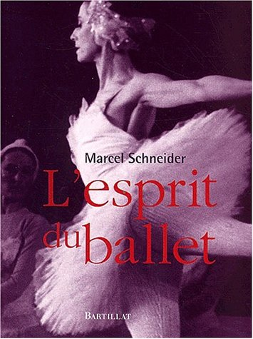 L'Esprit du ballet par Marcel Schneider