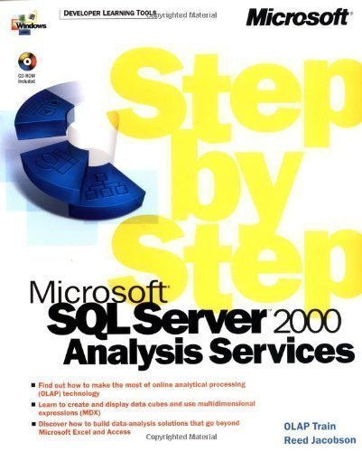 Microsoft® SQL Server™ 2000 Analysis Services Step by Step 1st (first) Edition by OLAP Train and Reed Jacobson published by MICROSOFT PRESS (2000)