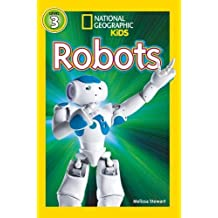 National Geographic Kids Readers: Robots (National Geographic Kids Readers: Level 3)