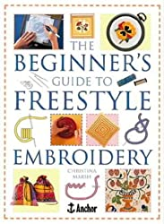The Beginner's Guide to Freestyle Embroidery (Crafts)