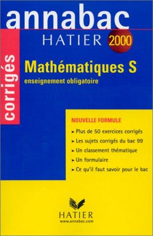 Annabac corrigés 2000 - mathématiques S : enseignement obligatoire
